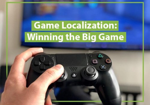 Game Localization: Winning the Big Game