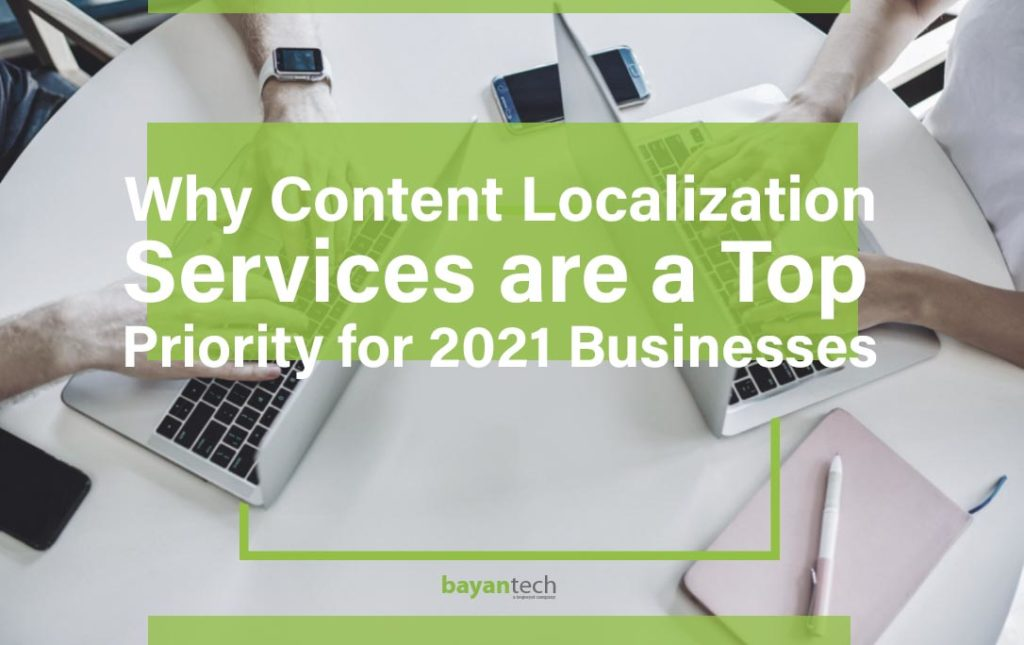 Why Content Localization Services Are a Top Priority for 2021 Businesses