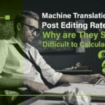 Machine Translation Post Editing Rates: Why Are They So Difficult to Calculate?