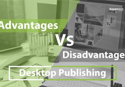 Advantages and Disadvantages of Desktop Publishing